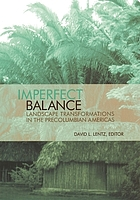 An imperfect balance : landscape transformations in the Precolumbian Americas