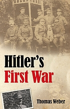 Hitler's first war : Adolf Hitler, the men of the List Regiment, and the First World War