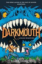 Darkmouth. Book 3, Chaos descends