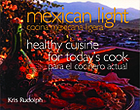 Mexican light : healthy cuisine for today's cook = Cocina mexicana ligera : para el cocinero actual