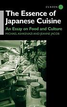 The essence of Japanese cuisine : an essay on food and culture