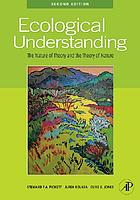 Ecological understanding : the nature of theory and the theory of nature