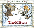 The mitten : a Ukrainian folktale