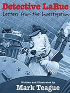 Detective LaRue : letters from the investigation
