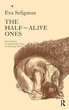 The Half-Alive Ones : Clinical Papers on Analytical Psychology in a Changing World