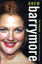 Drew Barrymore : the biography
