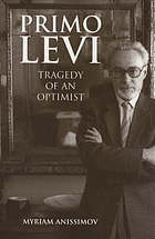 Primo Levi : tragedy of an optimist.