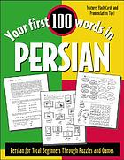Your first 100 words in Persian : Persian for total beginners through puzzles and games