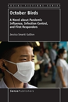 October birds : a novel about pandemic influenza, infection control and first responders