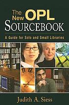 The new OPL sourcebook : a guide for solo and small libraries