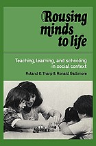 Rousing minds to life : teaching, learning, and schooling in social context