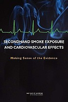 Secondhand smoke exposure and cardiovascular effects : making sense of the evidence