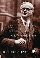 A man of contradictions : a life of A.L. Rowse.