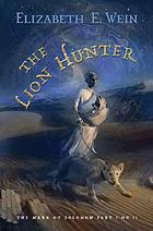 The lion hunter : the mark of Solomon. book I
