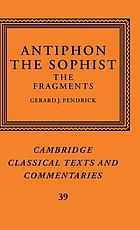 Antiphon the sophist : the fragments