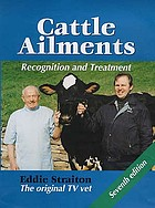 Cattle ailments : recognition and treatment