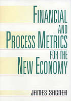 Financial and process metrics for the new economy