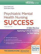 Psychiatric mental health nursing success : a Q & A review applying critical thinking to test taking