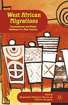 West African migrations : transnational and global pathways in a new century