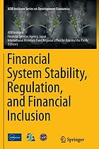 Financial system stability, regulation, and financial inclusion
