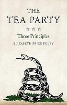 The Tea Party : three principles