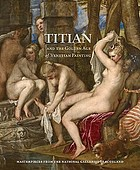 Titian and the golden age of Venetian painting : masterpieces from the National Galleries of Scotland