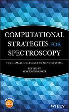 Computational strategies for spectroscopy : from small molecules to nano systems