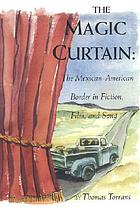 Magic Curtain: The Mexican-American Border in Fiction, Film, and Song cover image
