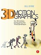 3D motion graphics for 2D artists : conquering the third dimension