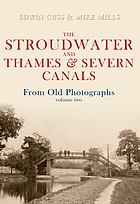 Stroudwater and Thames & Severn Canal : from old photographs. Volume 2