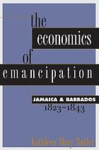 The economics of emancipation : Jamaica & Barbados, 1823-1843
