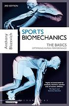 Sports biomechanics : the basics : optimising human performance