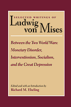 Between the two World Wars : monetary disorder, interventionism, socialism, and the Great Depression