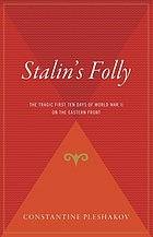 Stalin's folly : the tragic first ten days of World War II on the eastern front