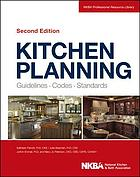 Kitchen planning : guidelines, codes, standards