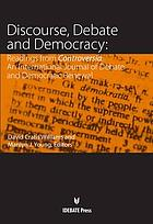 Discourse, debate, and democracy : readings from controversia : an international journal of debate and democratic renewal