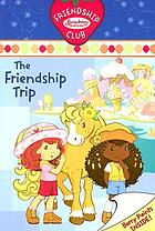 The friendship trip