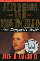 Jefferson and Monticello : the biography of a builder