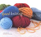 Speed knitting : 24 quick and easy projects