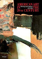 American Art in the 20th Century painting and sculpture : 1913-93