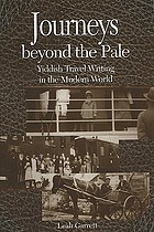 Journeys beyond the pale Yiddish travel writing in the modern world