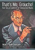 That's me, Groucho! : the solo career of Groucho Marx