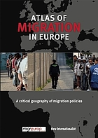 Atlas of migration in Europe : a critical geography of migration policies