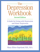 The depression workbook : a guide for living with depression and manic depression