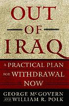 Out of Iraq : a practical plan for withdrawal now