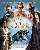 The golden compass : the official illustrated movie companion