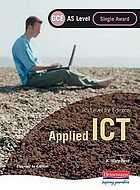 AS level for Edexel : applied ICT