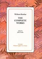 William Dunbar : the complete works