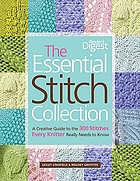 The essential stitch collection : a creative guide to the 300 stitches every knitter really needs to know