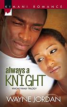 Always a knight : Knight family trilogy